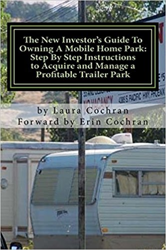 6 The New Investors Guide To Owning A Mobile Home Park By Laura Cochran Are You Interested In And Investing Parks